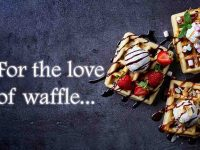 for the love of waffle