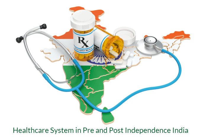 healthcare-system-in-pre-and-post-independence-india